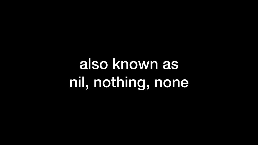 also known as nil, nothing, none