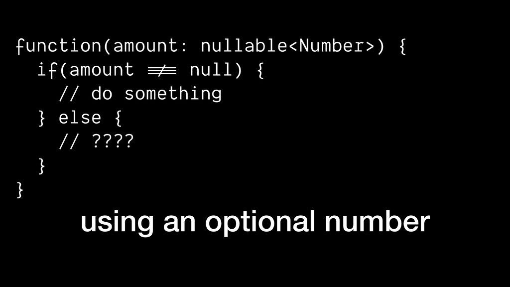function(amount: nullable<Number>) { if(amount ...