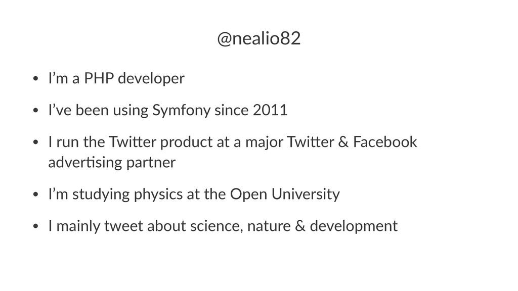 @nealio82 • I'm%a%PHP%developer • I've%been%usi...