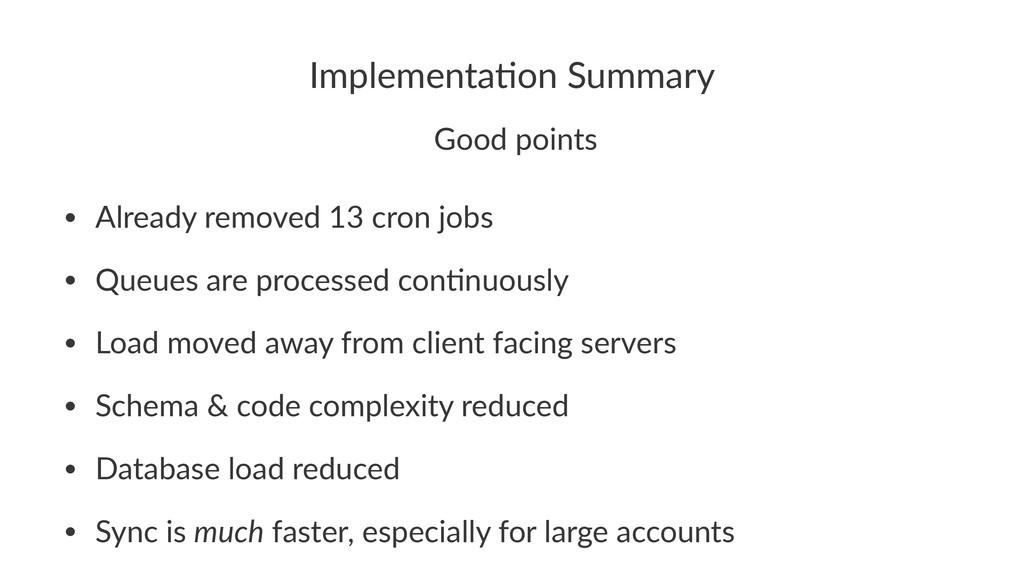 Implementa)on+Summary !Good!points • Already)re...