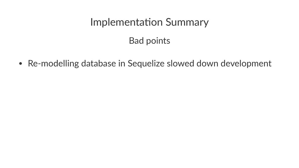 Implementa)on+Summary Bad$points • Re$modelling...