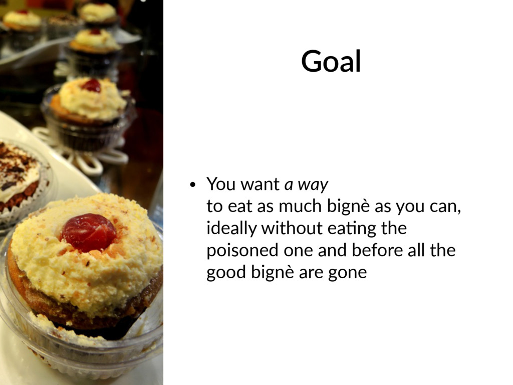 Goal • You want a way