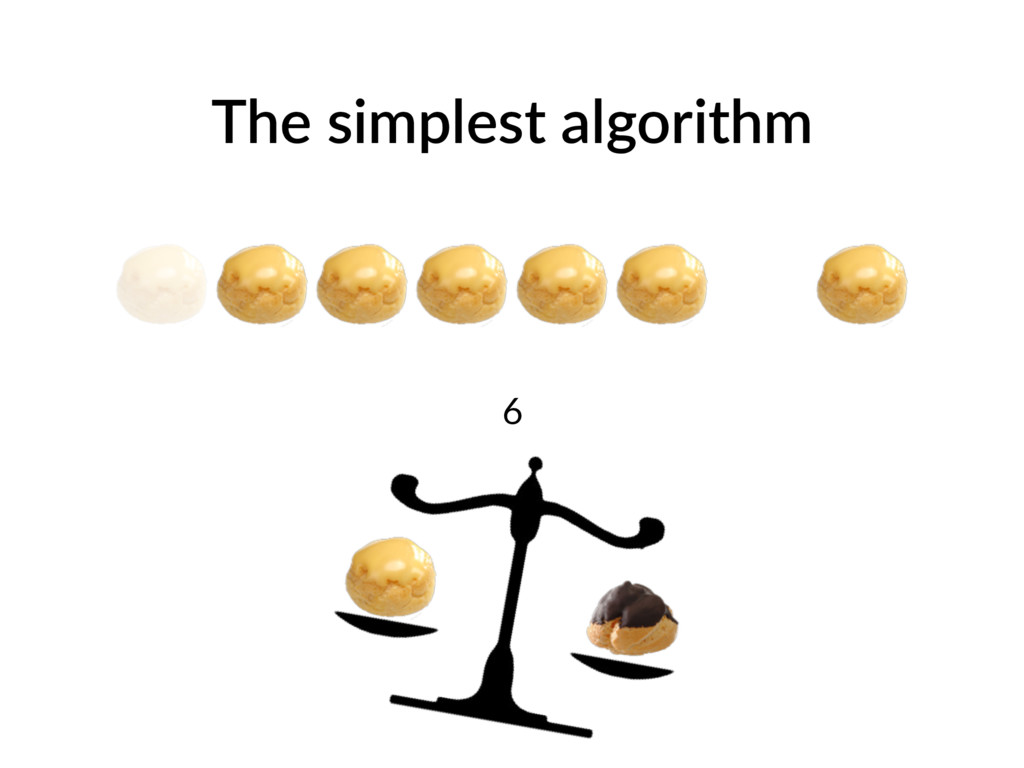 The simplest algorithm 6