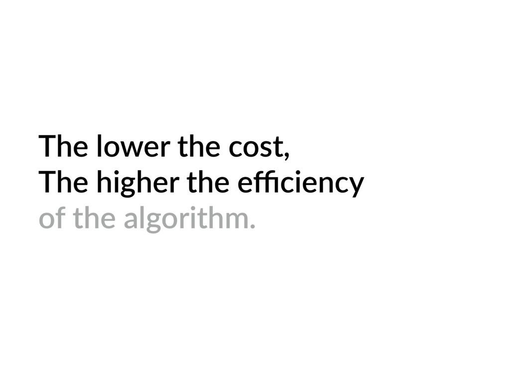 The lower the cost, The higher the efficiency of ...