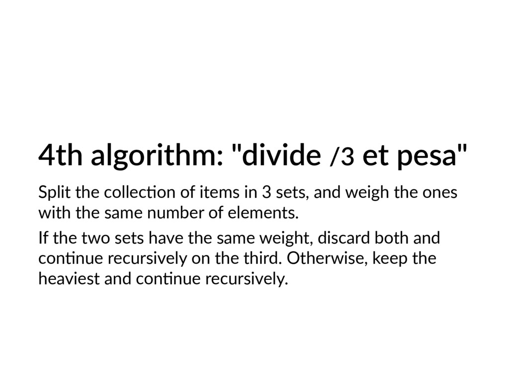 "4th algorithm: ""divide /3 et pesa"" Split the co..."