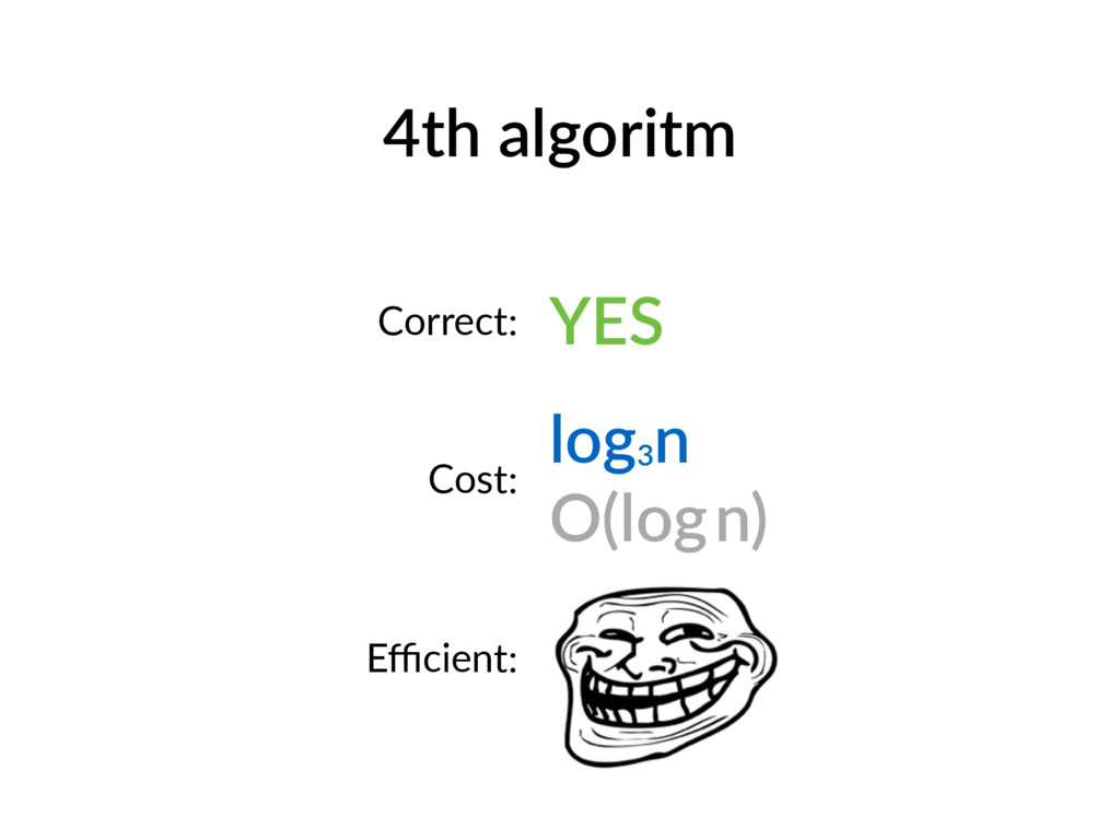 4th algoritm Correct: YES Cost: log3 n