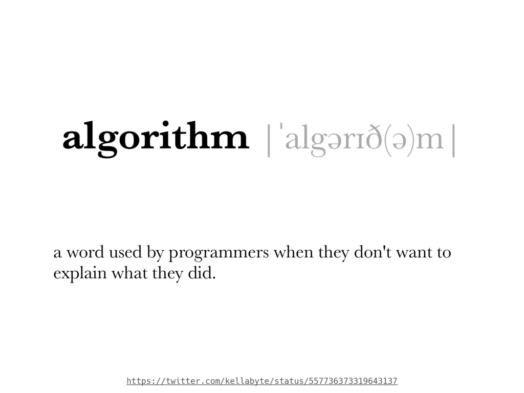 algorithm |ˈalgərɪð(ə)m| a word used by program...