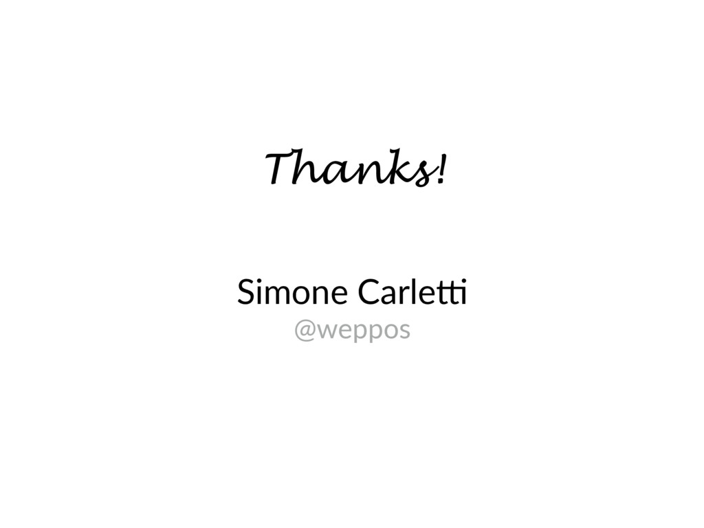 Thanks! Simone Carle7 @weppos