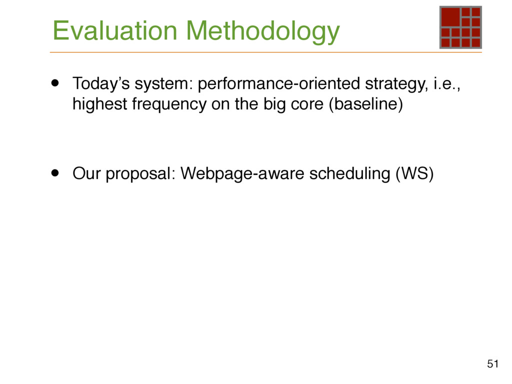 Evaluation Methodology 51 • Today's system: per...