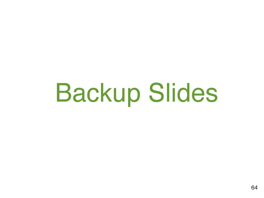 Backup Slides 64