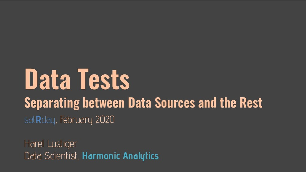 Data Tests Separating between Data Sources and ...