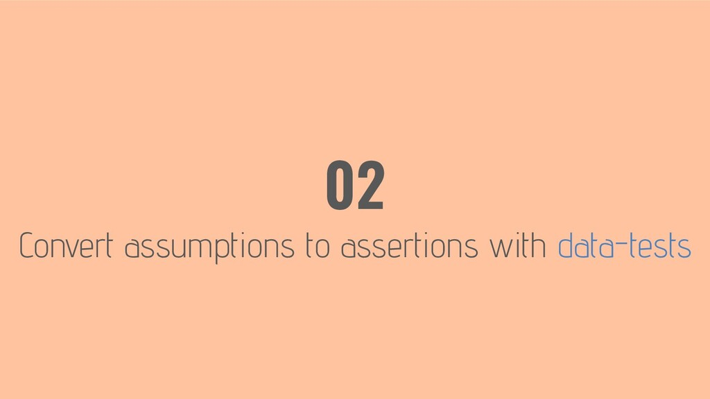 Convert assumptions to assertions with data-tes...