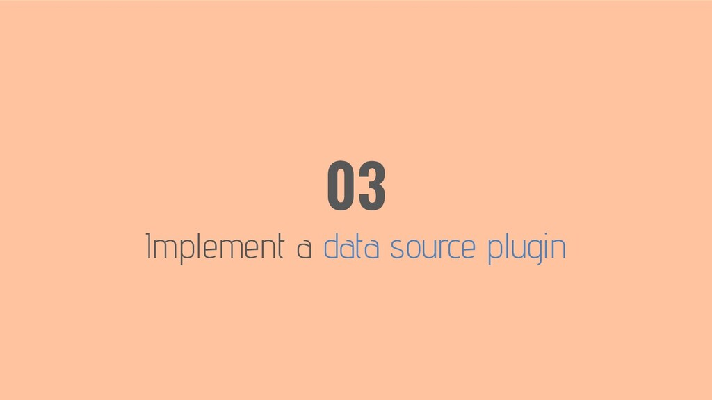 Implement a data source plugin 03