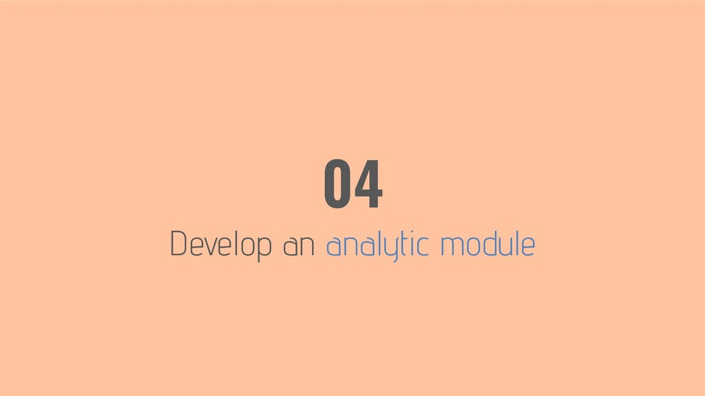 Develop an analytic module 04