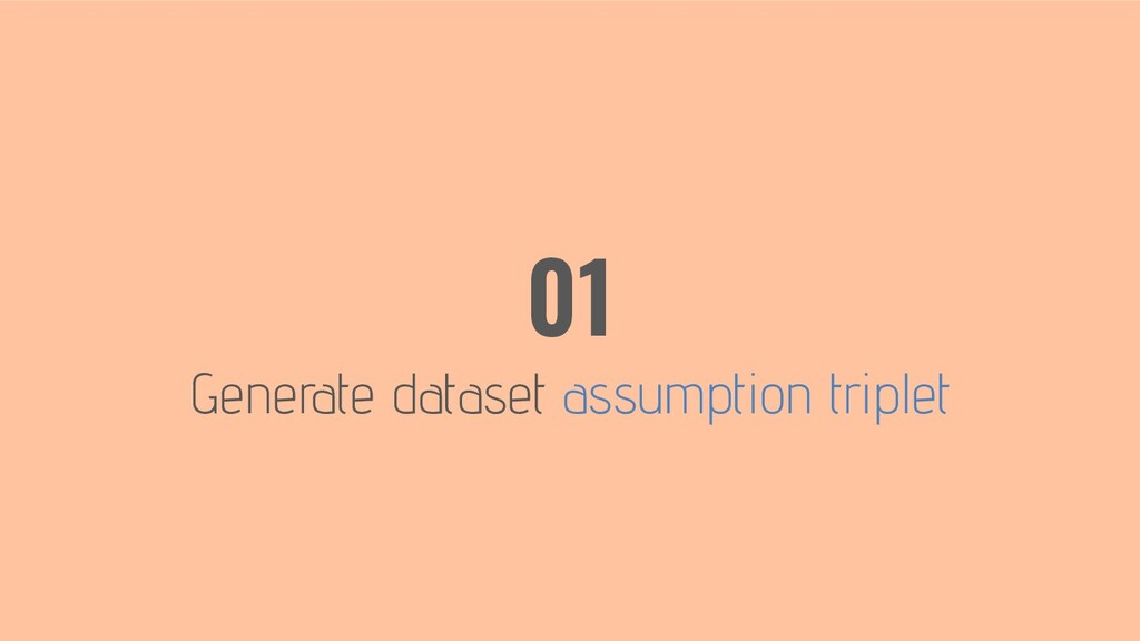 Generate dataset assumption triplet 01
