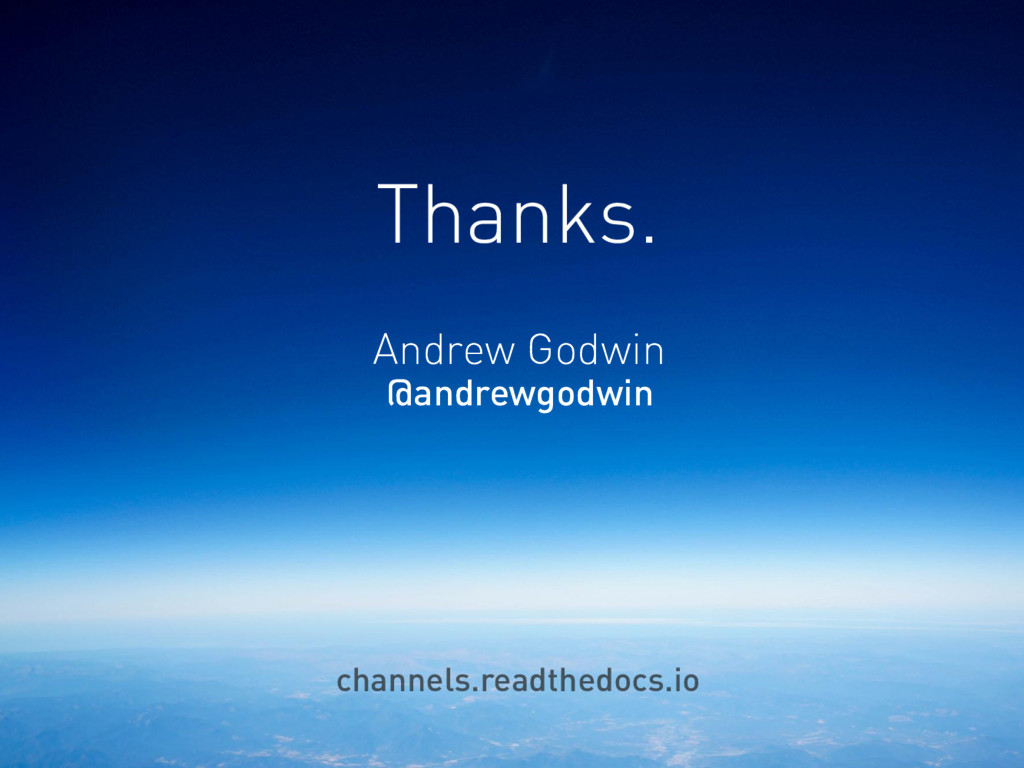 Thanks. Andrew Godwin @andrewgodwin channels.re...