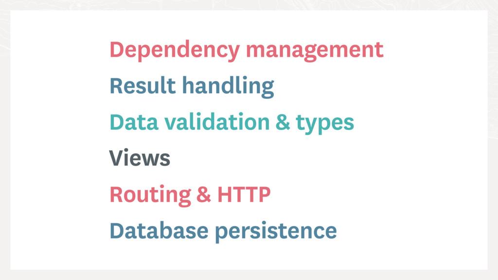 Dependency management Result handling Data vali...