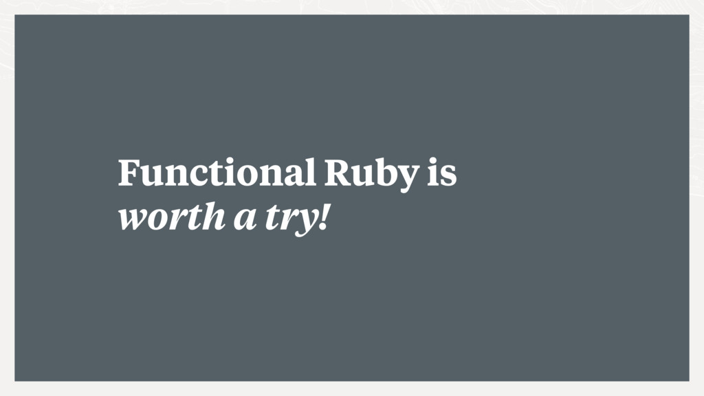 Functional Ruby is worth a try!