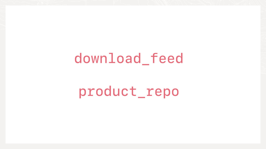 download_feed: product_repo: