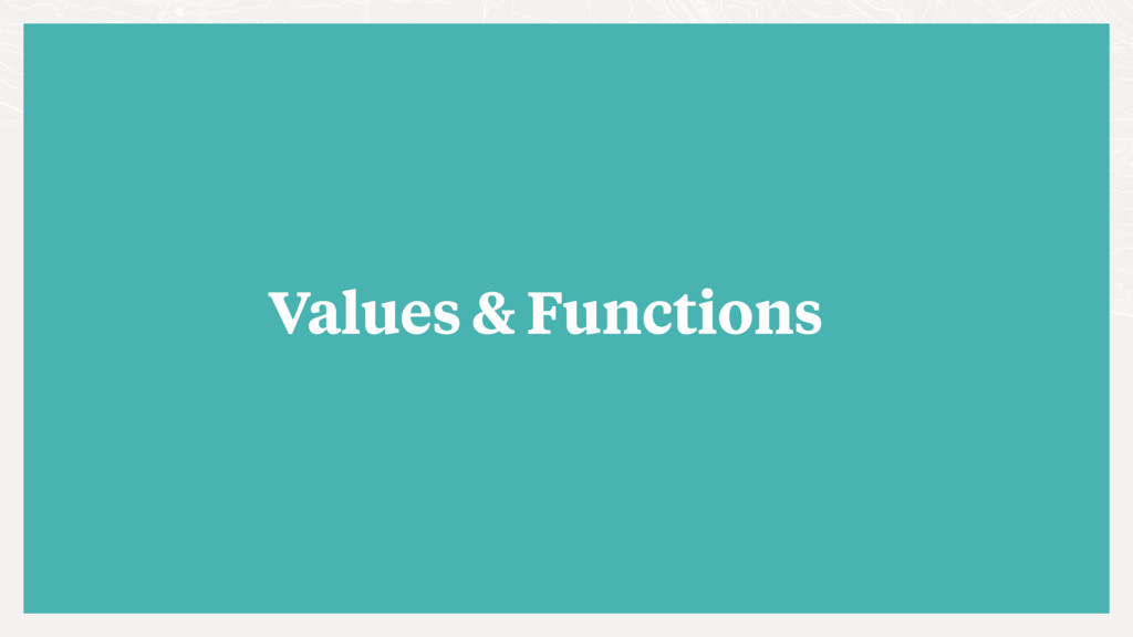Values & Functions