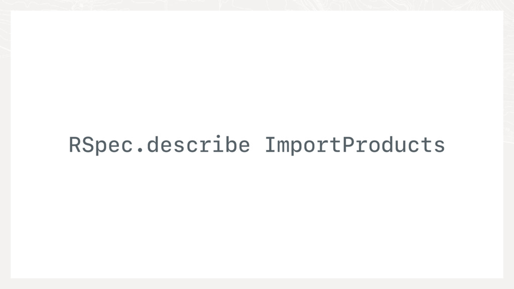 RSpec.describe ImportProducts