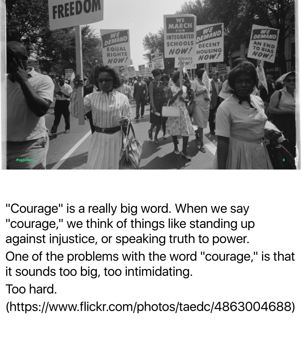 """Courage"" is a really big word. When we say ""co..."