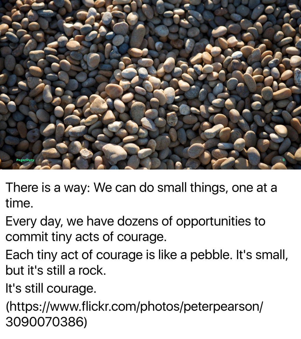 There is a way: We can do small things, one at ...