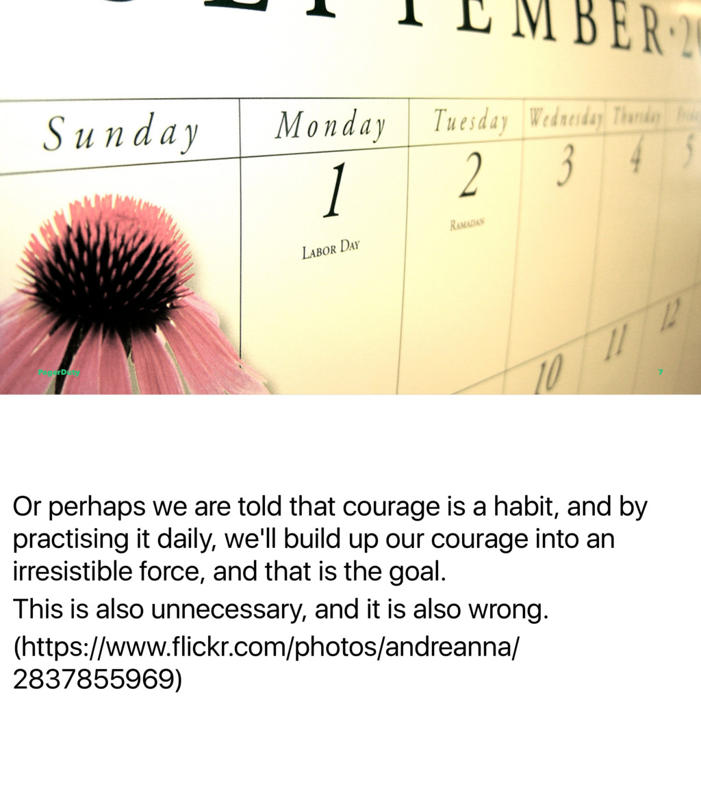Or perhaps we are told that courage is a habit,...