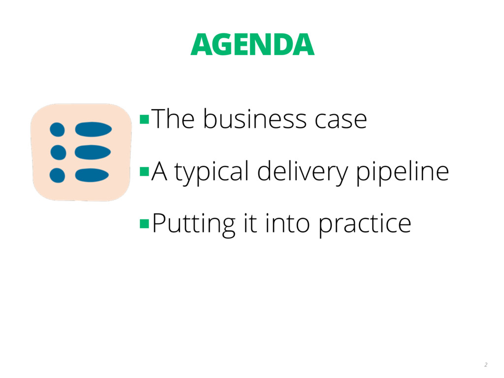 AGENDA 2 ■The business case ■A typical delivery...