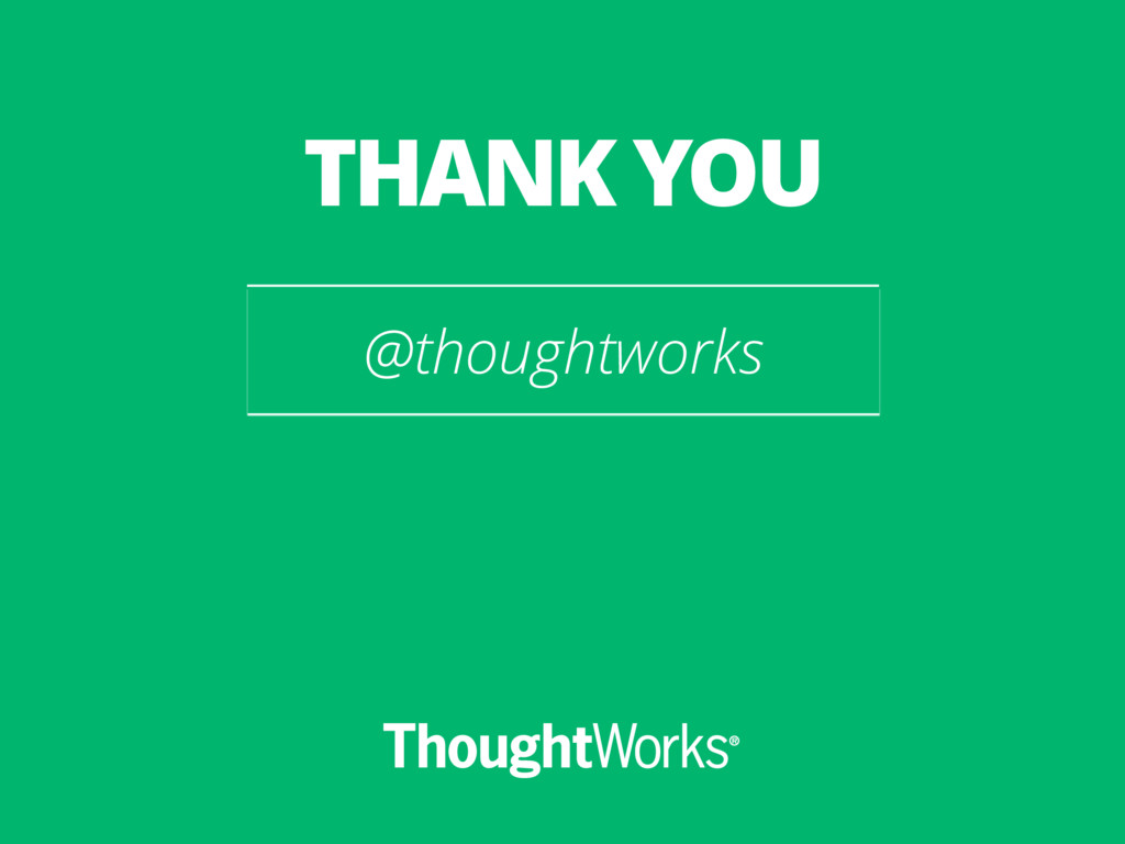 @thoughtworks THANK YOU