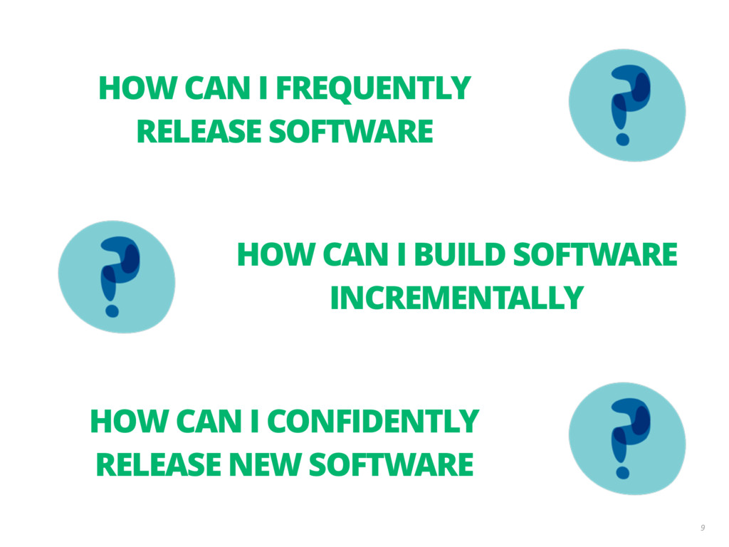 9 HOW CAN I FREQUENTLY RELEASE SOFTWARE HOW CAN...