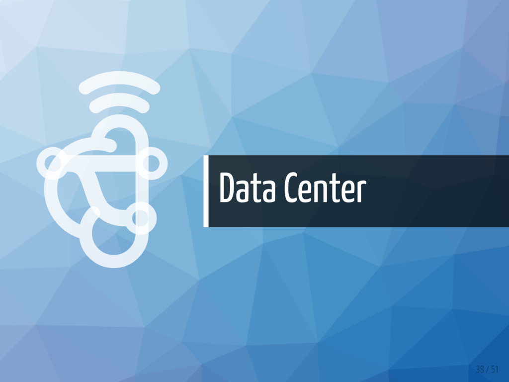   Data Center 38 / 51