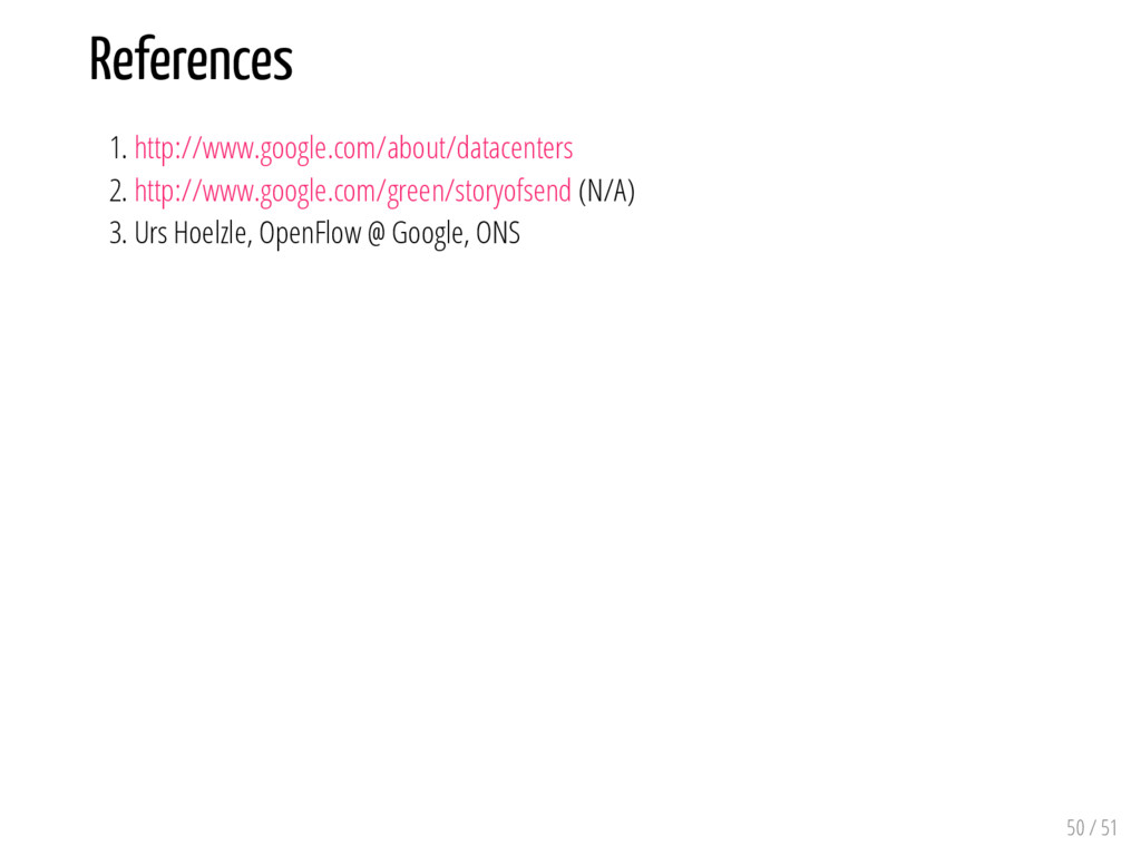 References 1. http://www.google.com/about/datac...