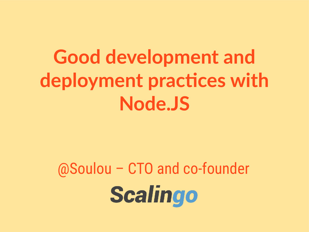 Good development and deployment practices with ...