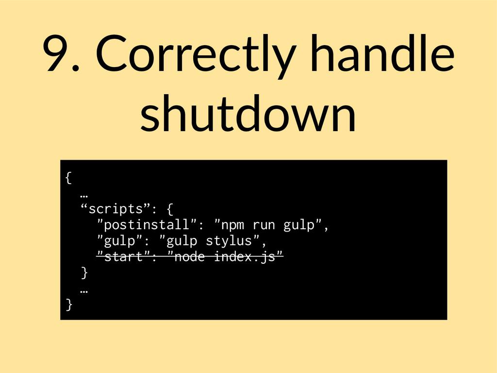 "9. Correctly handle shutdown { … ""scripts"": { ""..."