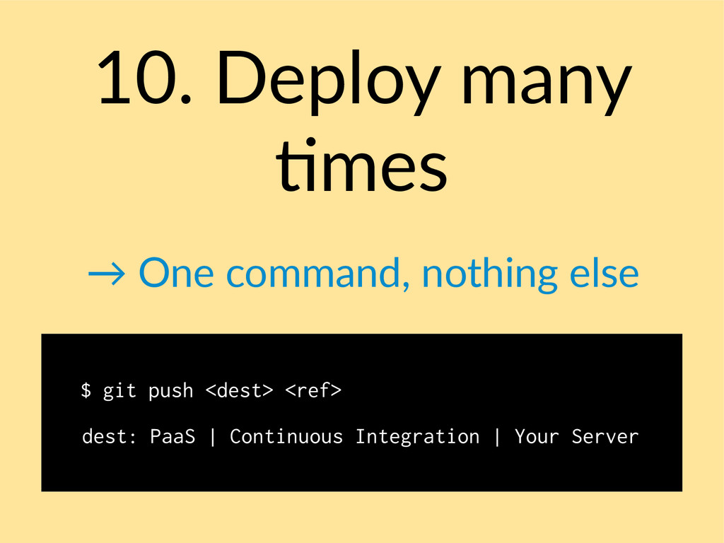 10. Deploy many times → One command, nothing el...