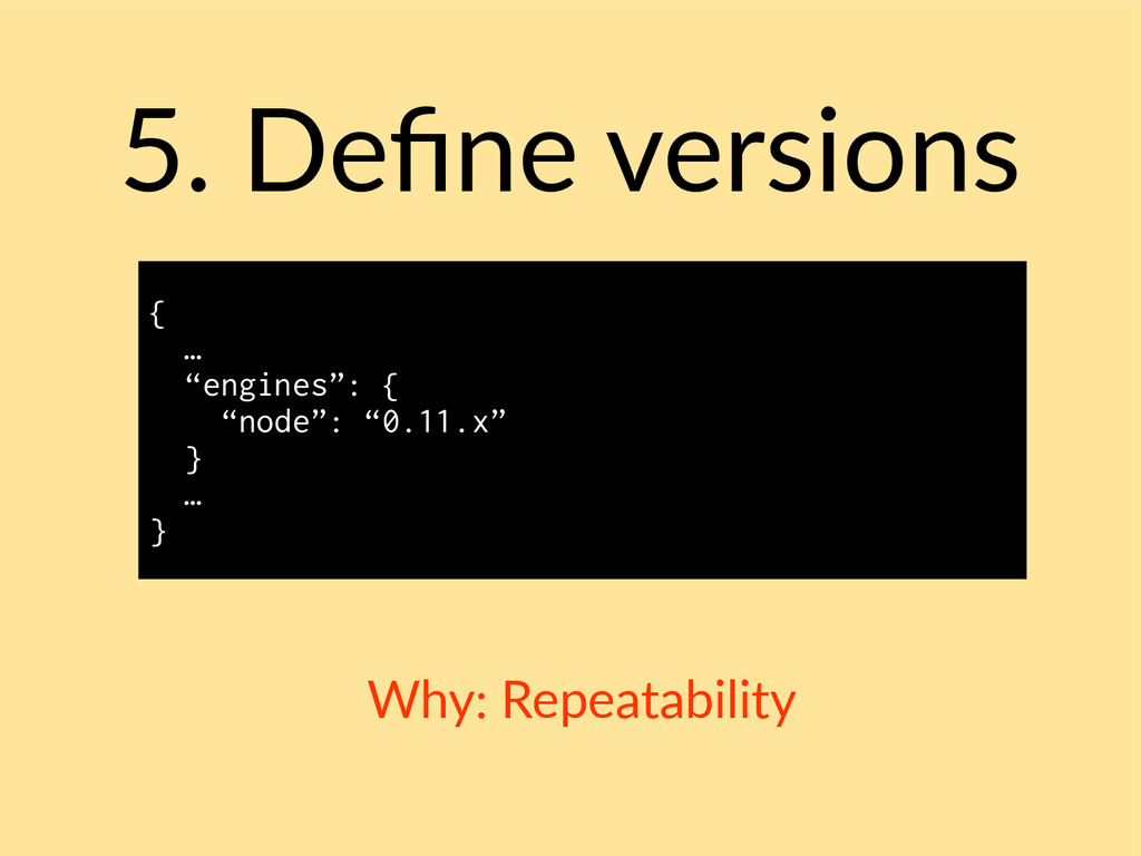 """5. Define versions { … """"engines"""": { """"node"""": """"0...."""