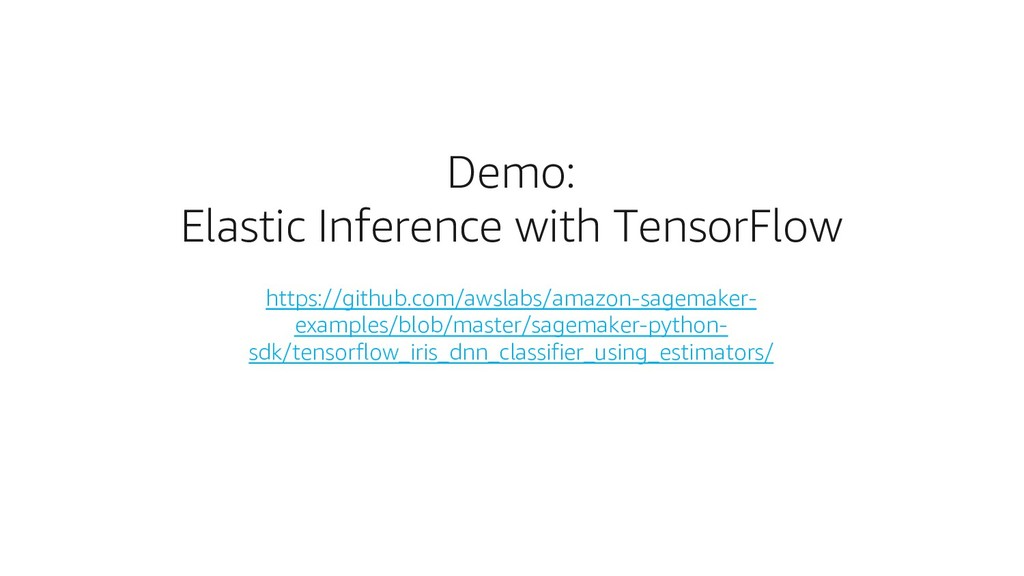 Demo: Elastic Inference with TensorFlow https:/...