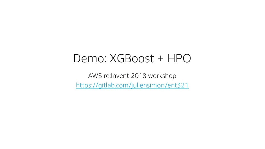 Demo: XGBoost + HPO AWS re:Invent 2018 workshop...