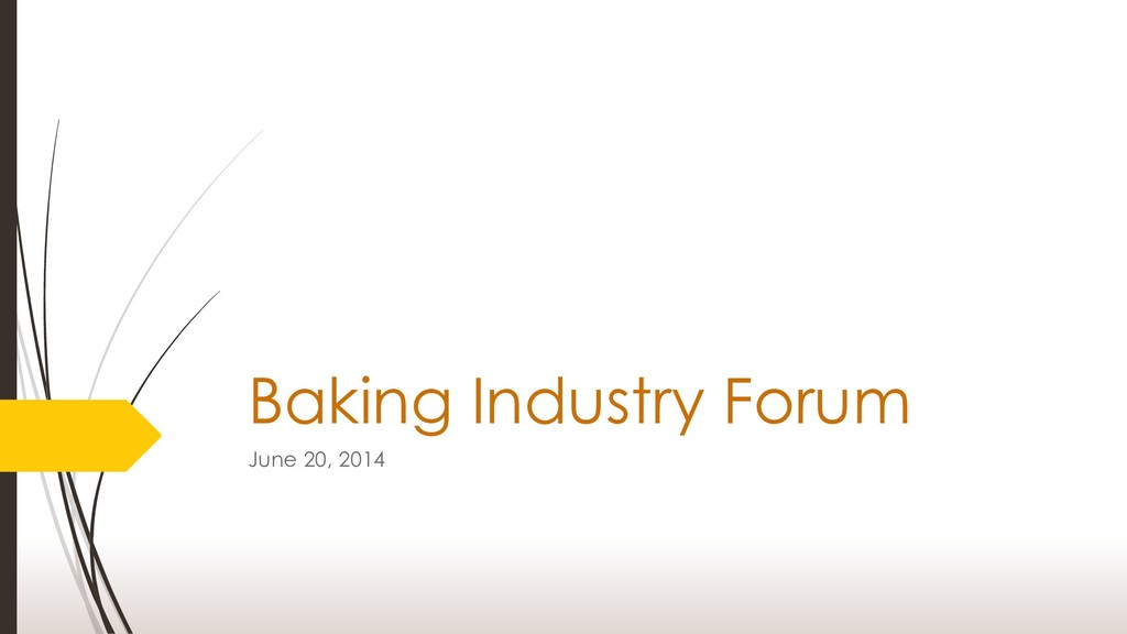 Baking Industry Forum June 20, 2014