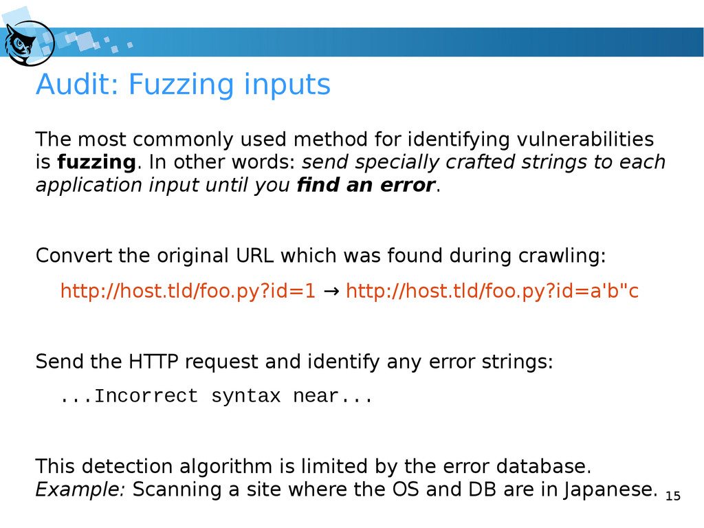 15 Audit: Fuzzing inputs The most commonly used...