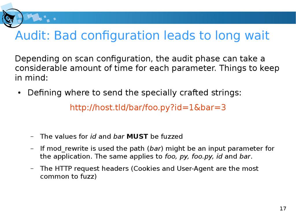 17 Audit: Bad configuration leads to long wait ...