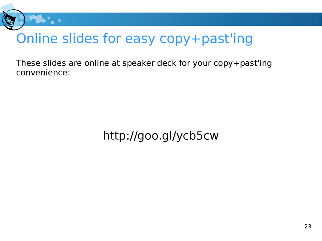 23 Online slides for easy copy+past'ing These s...