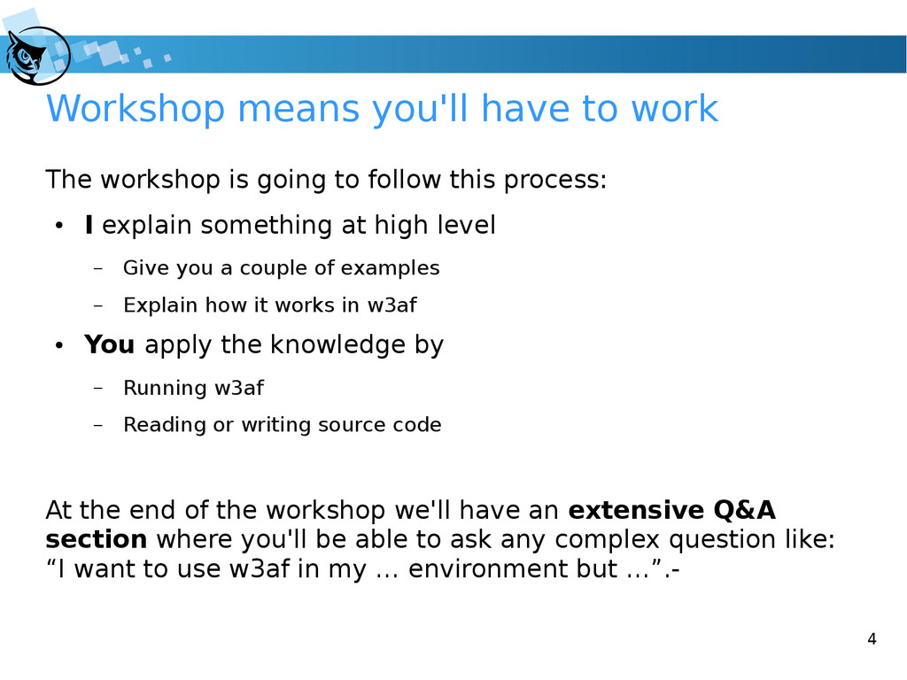 4 Workshop means you'll have to work The worksh...
