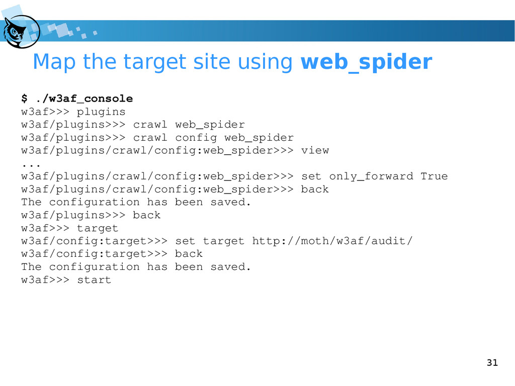 31 Map the target site using web_spider $ ./w3a...