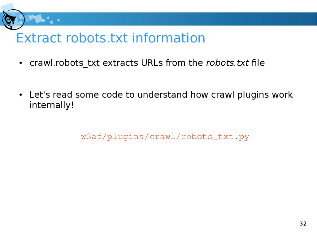 32 Extract robots.txt information ● crawl.robot...