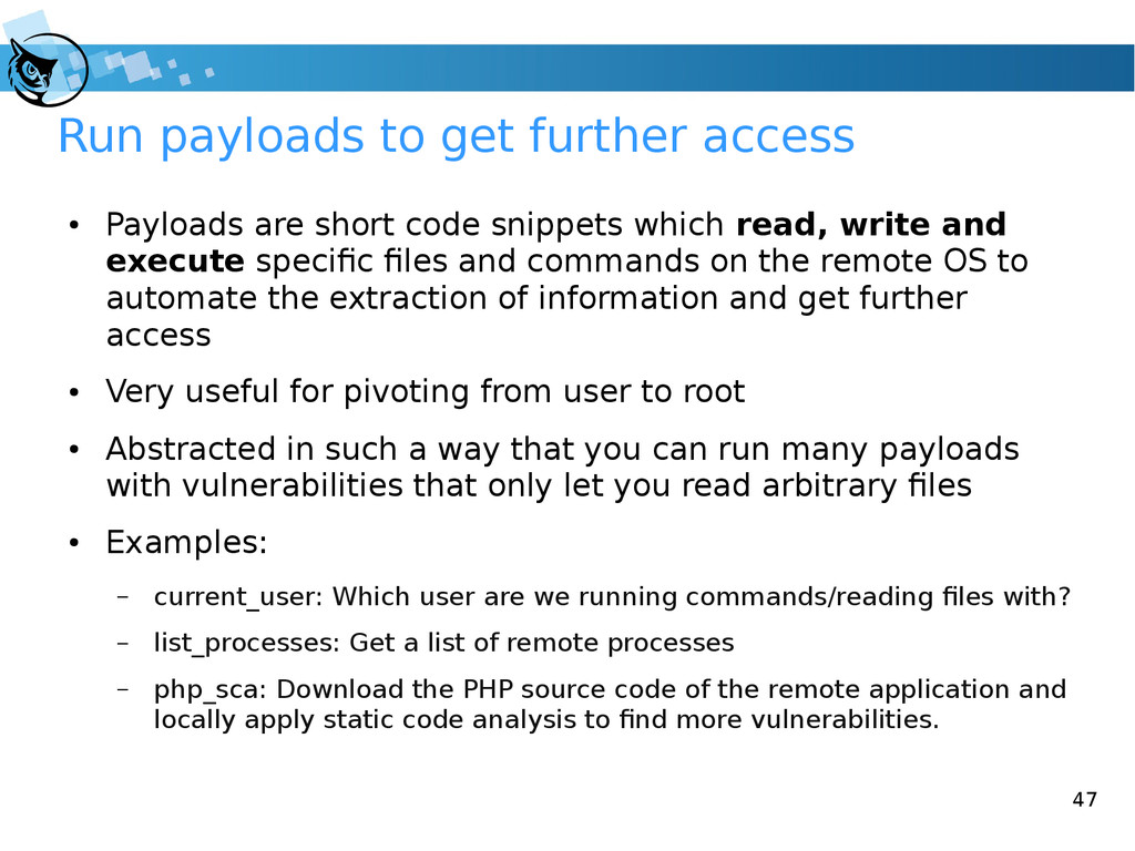 47 Run payloads to get further access ● Payload...