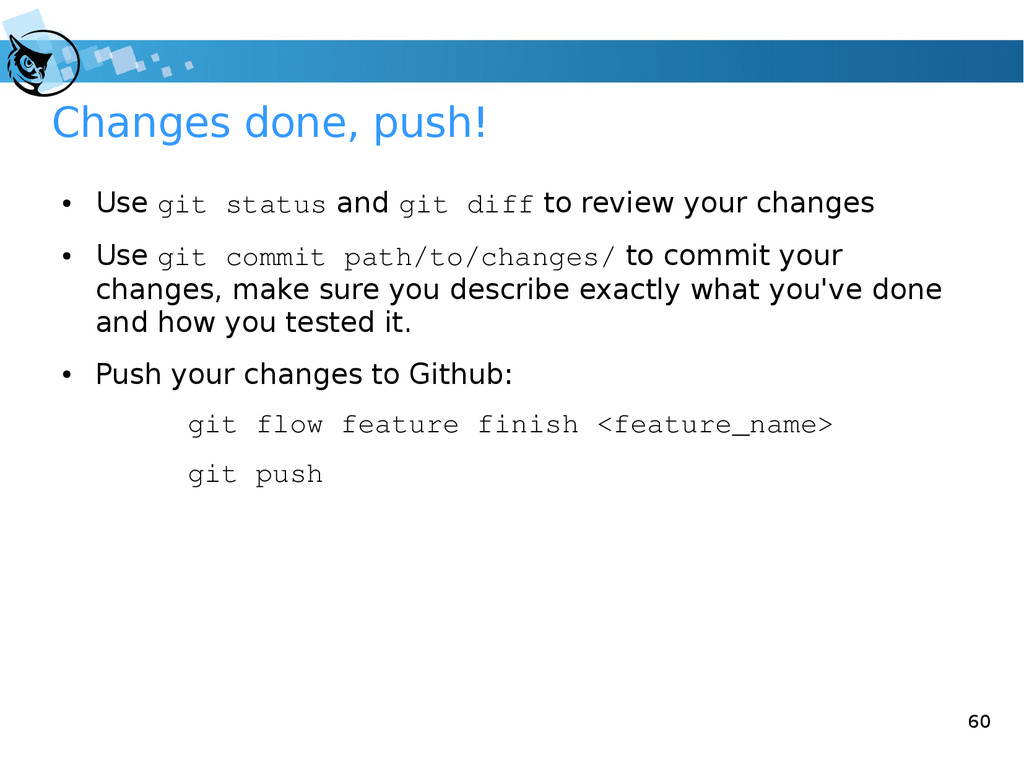 60 Changes done, push! ● Use git status and git...