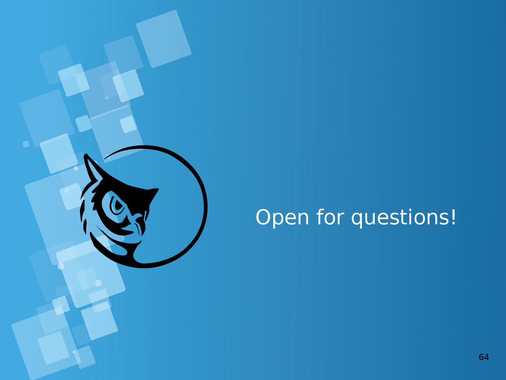64 Open for questions!