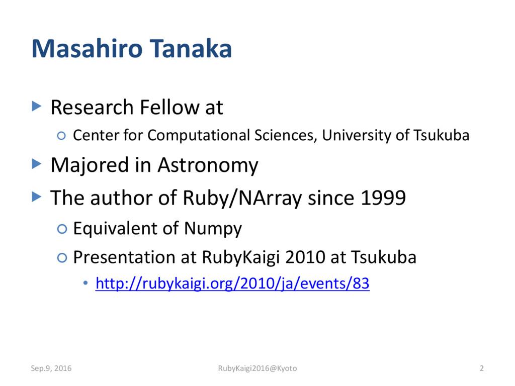 Masahiro Tanaka ▶ Research Fellow at ○ Center f...